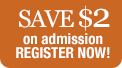 Save $2 on admission, register now!